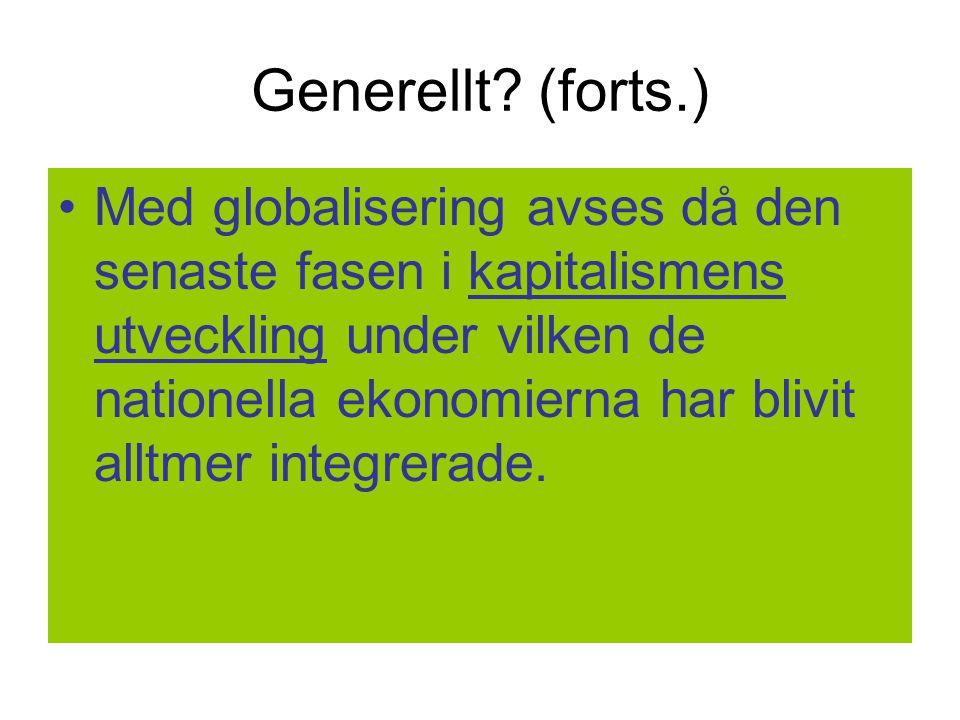 Generellt (forts.)