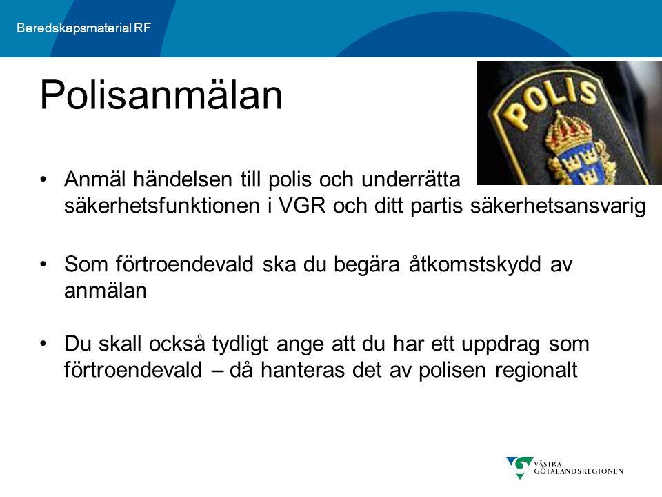 Polisanmälan Anmäl händelsen till polis och underrätta säkerhetsfunktionen i VGR och ditt partis säkerhetsansvarig.