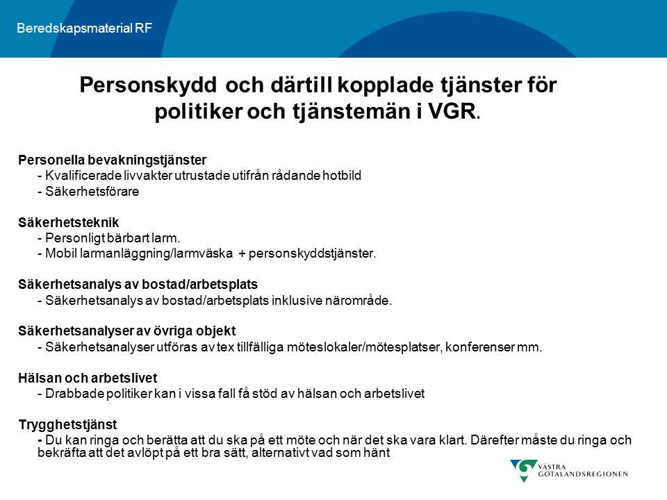 Personskydd och därtill kopplade tjänster för politiker och tjänstemän i VGR.