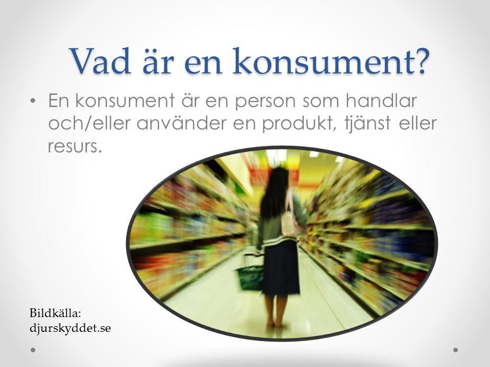 Vad är en konsument En konsument är en person som handlar och/eller använder en produkt, tjänst eller resurs.