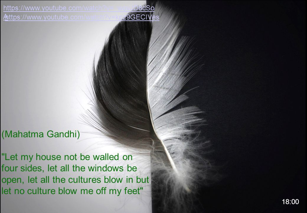 https://www.youtube.com/watch v=_wovJD8cSoA https://www.youtube.com/watch v=kpz9GECIVes. (Mahatma Gandhi)