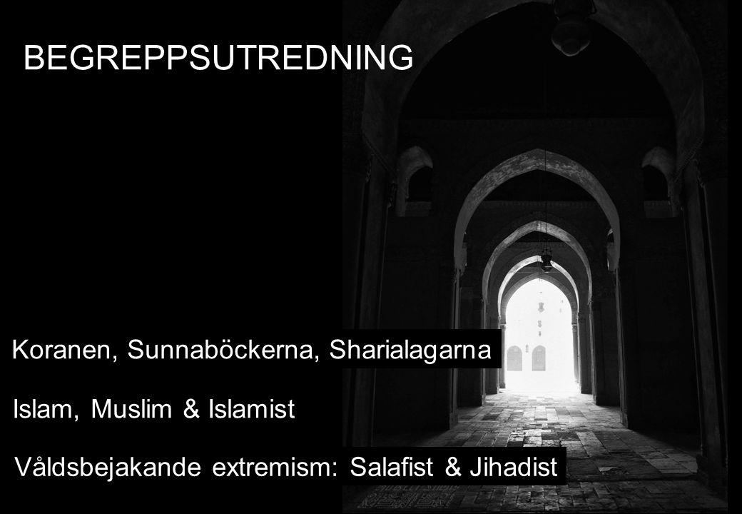 BEGREPPSUTREDNING Koranen, Sunnaböckerna, Sharialagarna