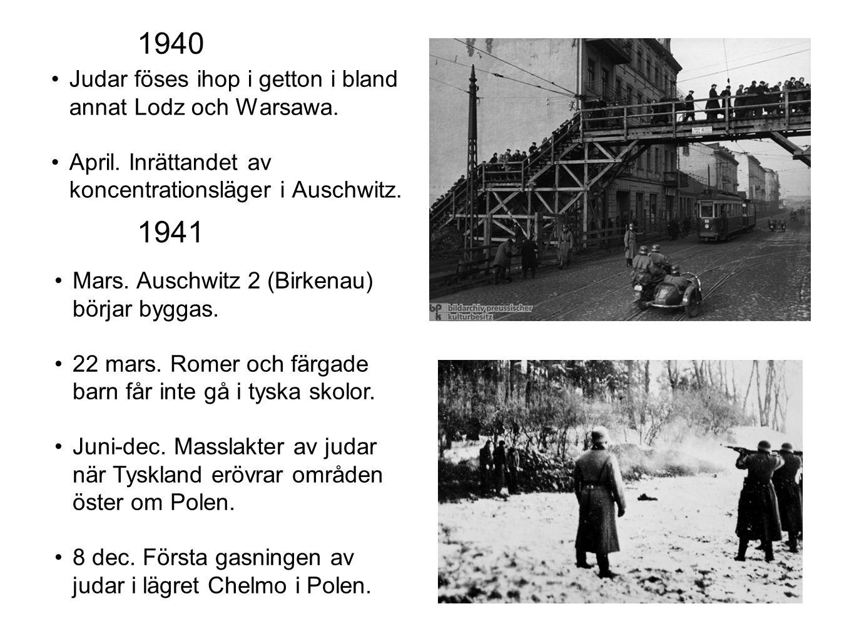1940 1941 Judar föses ihop i getton i bland annat Lodz och Warsawa.