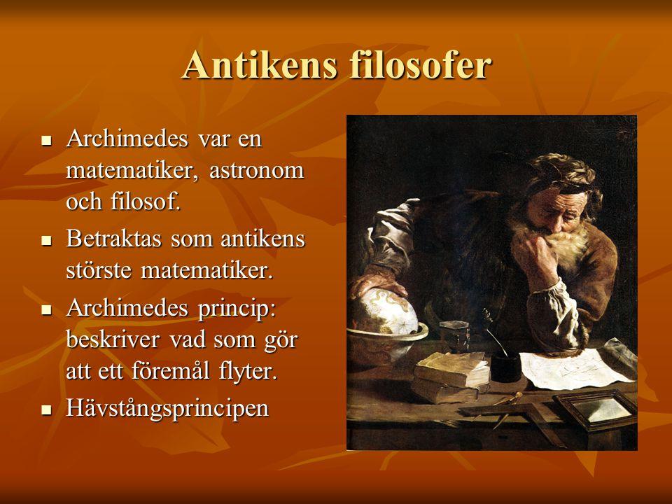 Antikens filosofer Archimedes var en matematiker, astronom och filosof. Betraktas som antikens störste matematiker.