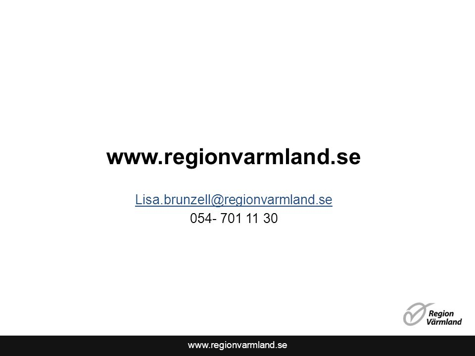 www.regionvarmland.se Lisa.brunzell@regionvarmland.se 054- 701 11 30