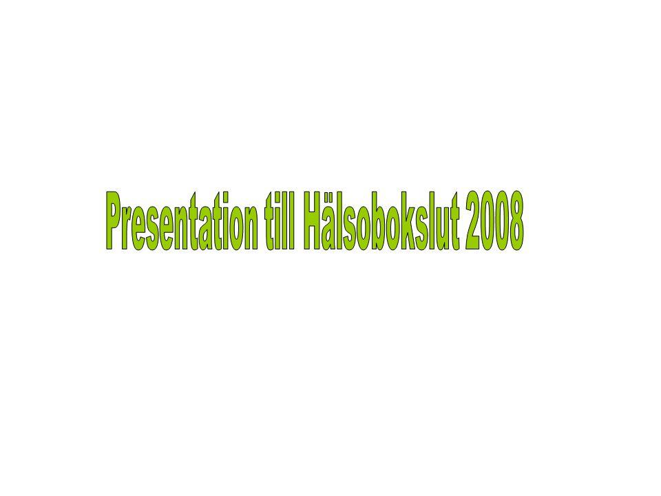 Presentation till Hälsobokslut 2008