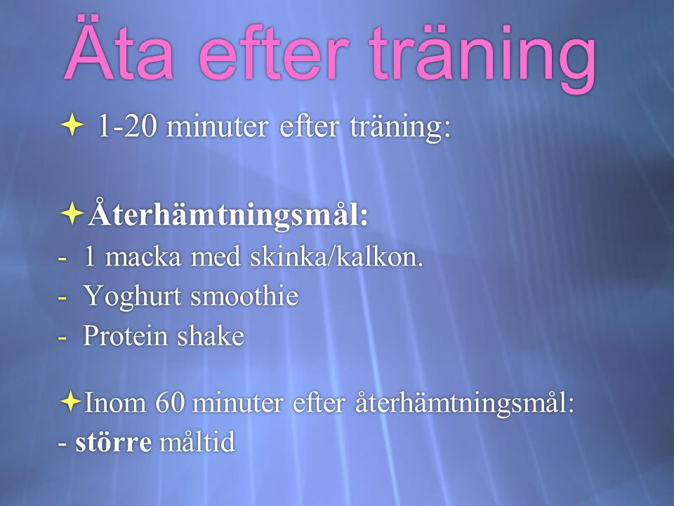 Äta efter träning 1-20 minuter efter träning: Återhämtningsmål: