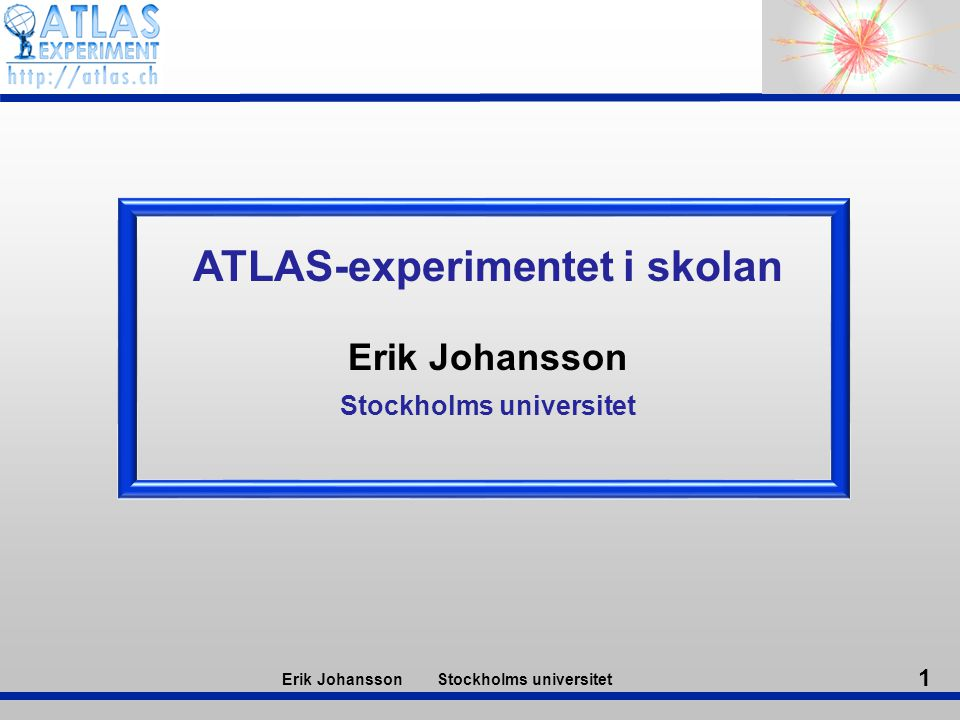 ATLAS-experimentet i skolan Stockholms universitet