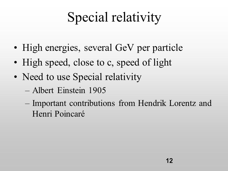 Special relativity High energies, several GeV per particle