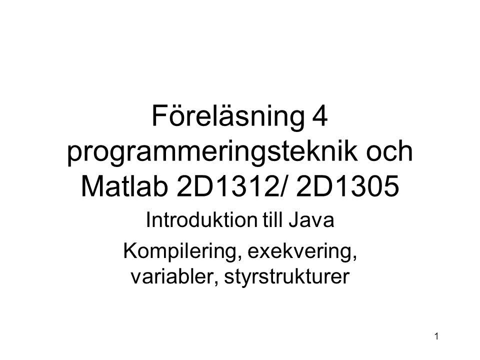 Föreläsning 4 programmeringsteknik och Matlab 2D1312/ 2D1305