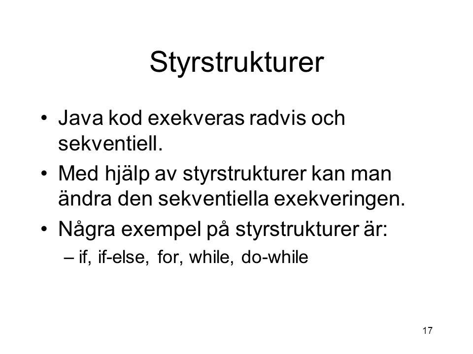 Styrstrukturer Java kod exekveras radvis och sekventiell.