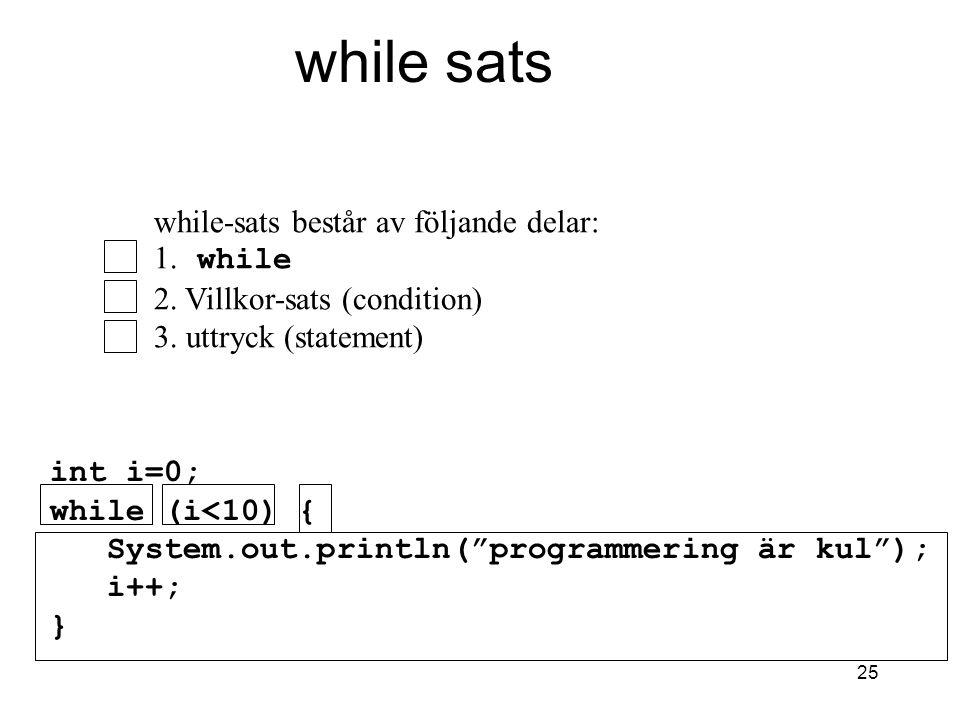 while sats while-sats består av följande delar: 1. while
