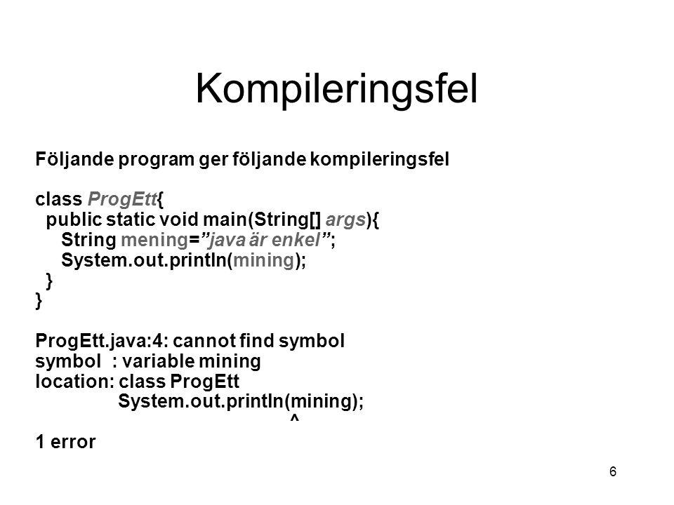 Kompileringsfel Följande program ger följande kompileringsfel