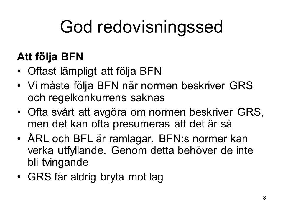 God redovisningssed Att följa BFN Oftast lämpligt att följa BFN