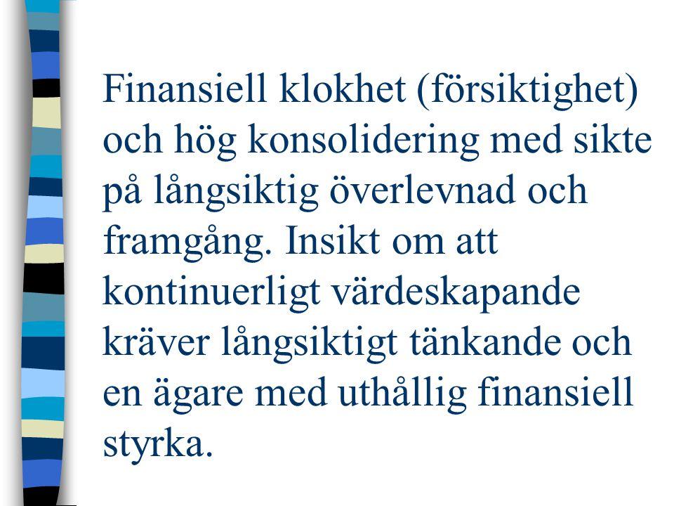 Finansiell klokhet (försiktighet) och hög konsolidering med sikte på långsiktig överlevnad och framgång.