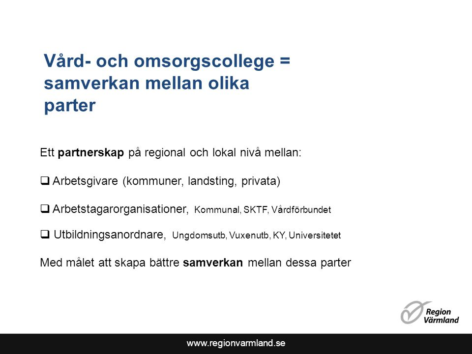 Vård- och omsorgscollege = samverkan mellan olika parter