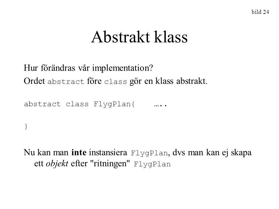 Abstrakt klass Hur förändras vår implementation