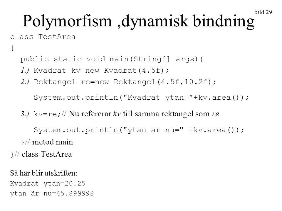 Polymorfism ,dynamisk bindning