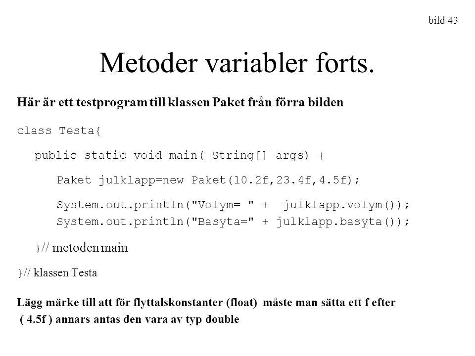 Metoder variabler forts.
