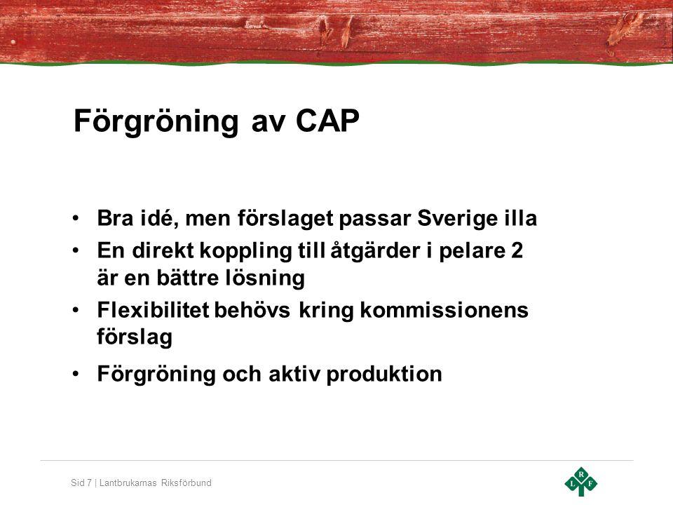 Förgröning av CAP Bra idé, men förslaget passar Sverige illa
