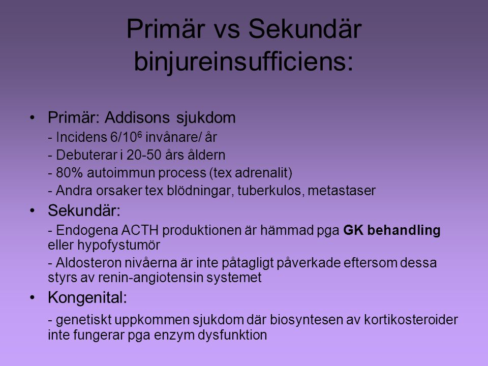 Primär vs Sekundär binjureinsufficiens: