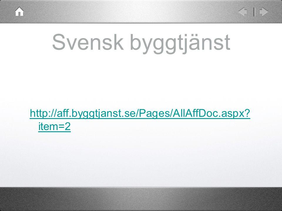 Svensk byggtjänst http://aff.byggtjanst.se/Pages/AllAffDoc.aspx item=2