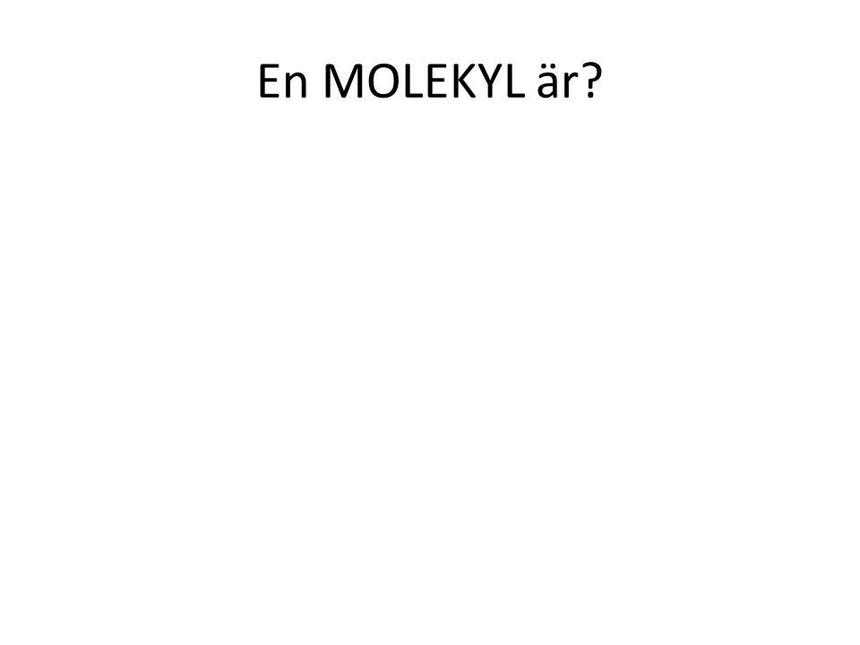 En MOLEKYL är