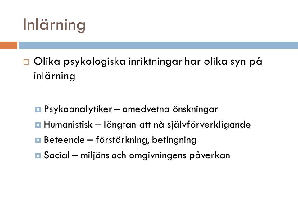 Inlärning Olika psykologiska inriktningar har olika syn på inlärning
