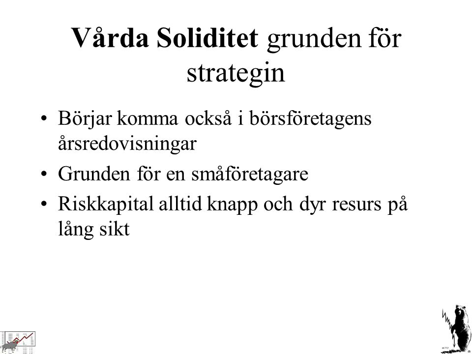 Vårda Soliditet grunden för strategin