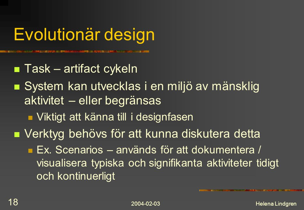 Evolutionär design Task – artifact cykeln