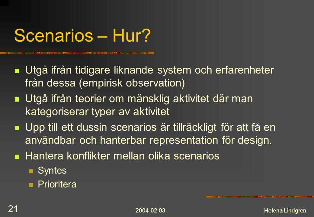Scenarios – Hur Utgå ifrån tidigare liknande system och erfarenheter från dessa (empirisk observation)