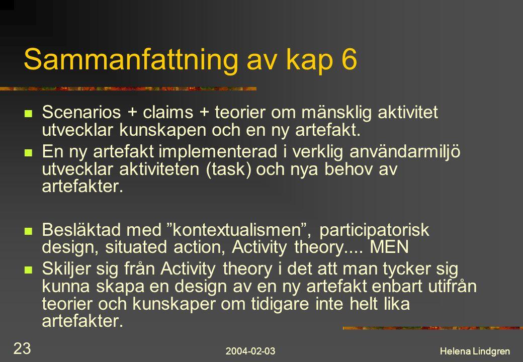 Sammanfattning av kap 6 Scenarios + claims + teorier om mänsklig aktivitet utvecklar kunskapen och en ny artefakt.