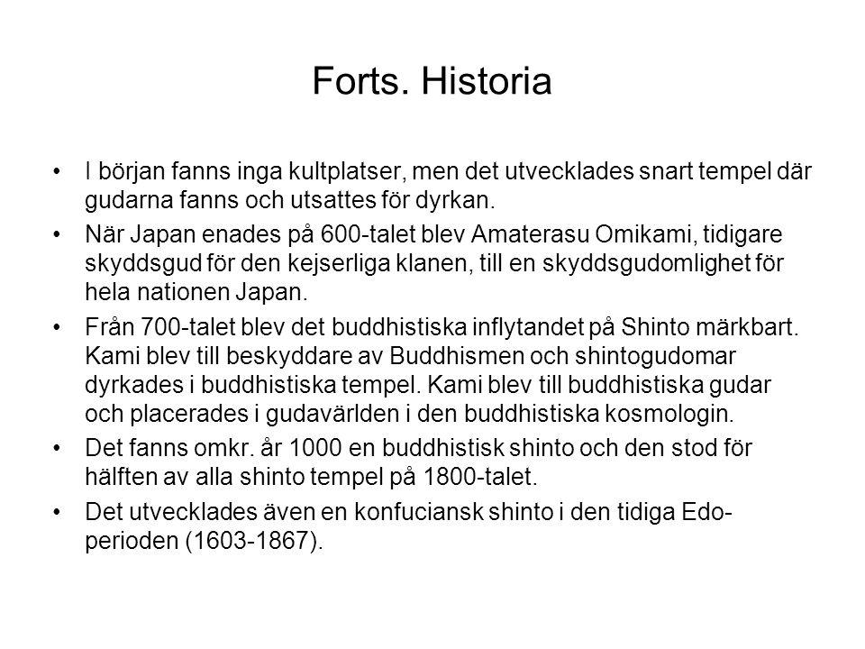 Forts. Historia I början fanns inga kultplatser, men det utvecklades snart tempel där gudarna fanns och utsattes för dyrkan.