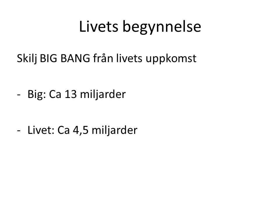 Livets begynnelse Skilj BIG BANG från livets uppkomst