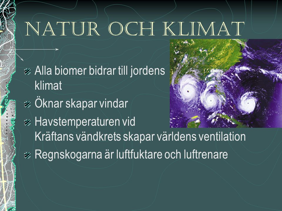 Natur och klimat Alla biomer bidrar till jordens klimat
