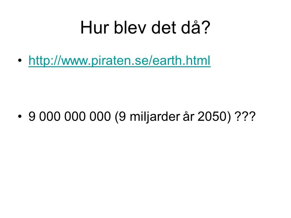 Hur blev det då http://www.piraten.se/earth.html