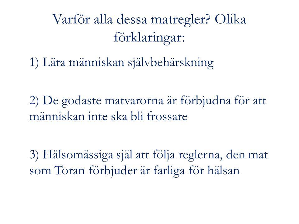 Varför alla dessa matregler Olika förklaringar: