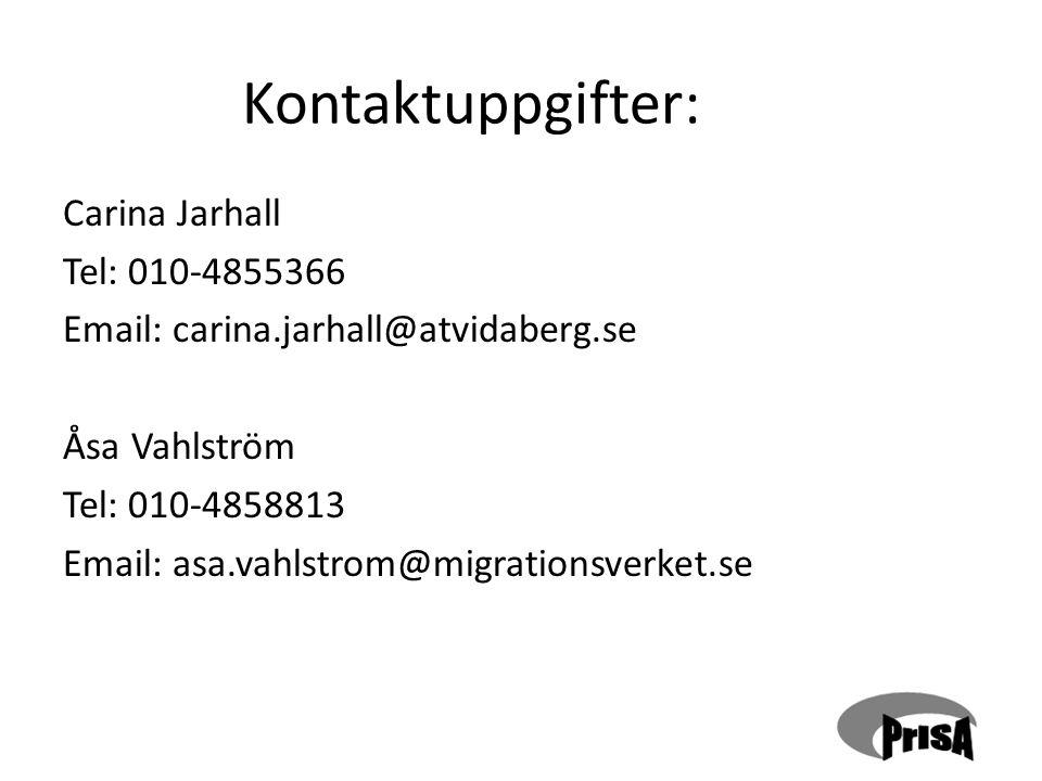 Kontaktuppgifter: Carina Jarhall Tel: 010-4855366