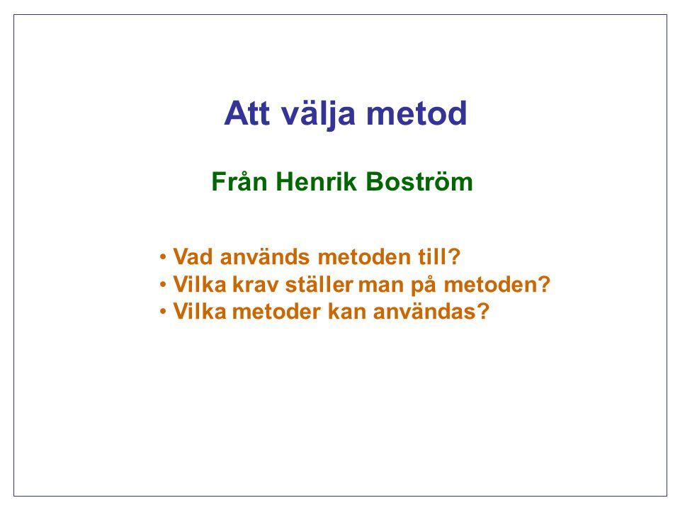 Att välja metod Från Henrik Boström Vad används metoden till