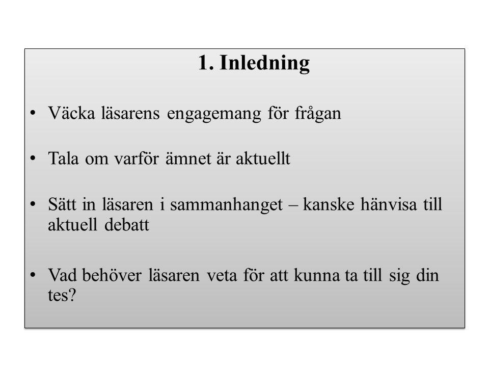 1. Inledning Väcka läsarens engagemang för frågan