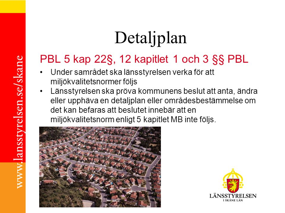 Detaljplan PBL 5 kap 22§, 12 kapitlet 1 och 3 §§ PBL