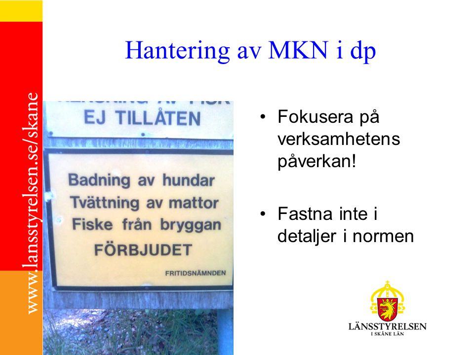 Hantering av MKN i dp Fokusera på verksamhetens påverkan!