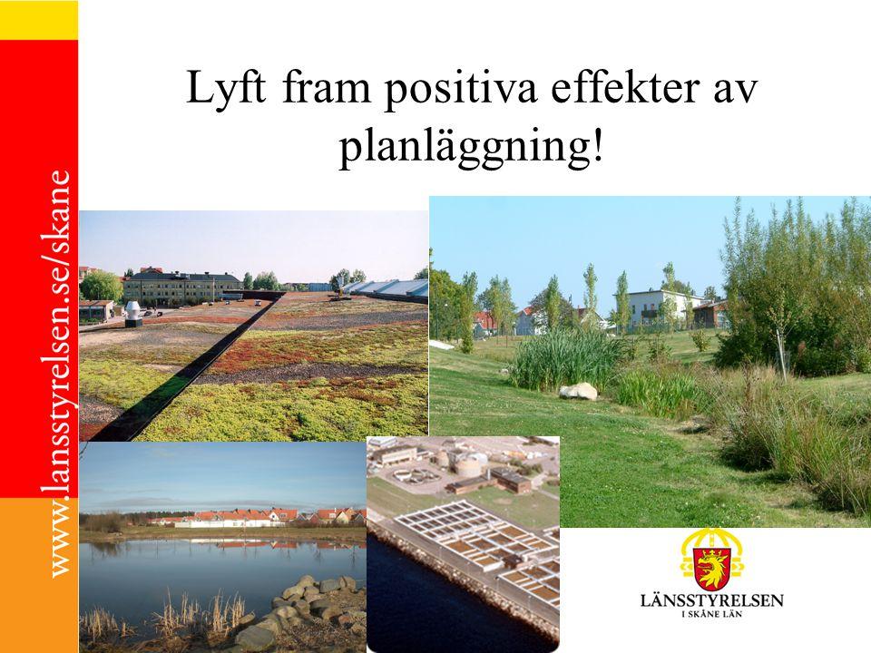Lyft fram positiva effekter av planläggning!