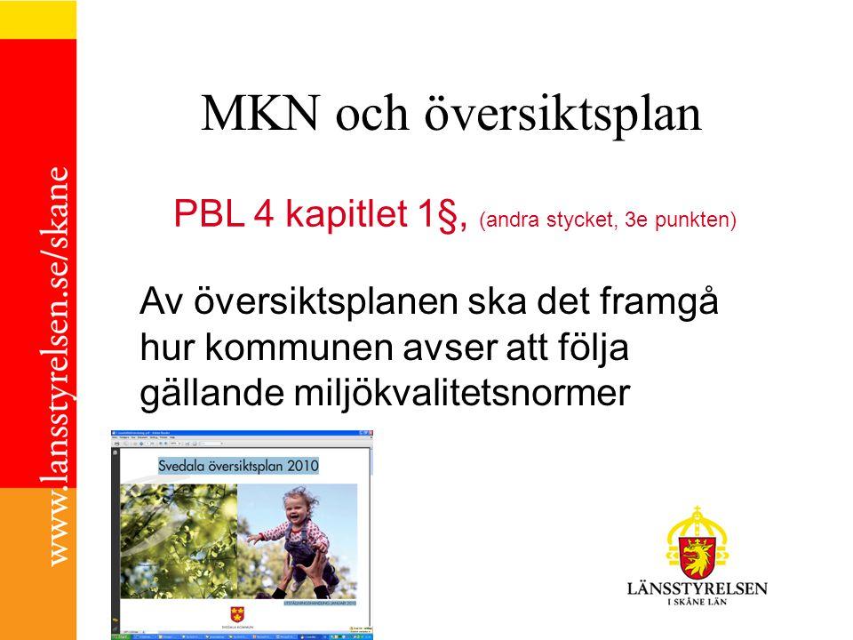 MKN och översiktsplan PBL 4 kapitlet 1§, (andra stycket, 3e punkten)