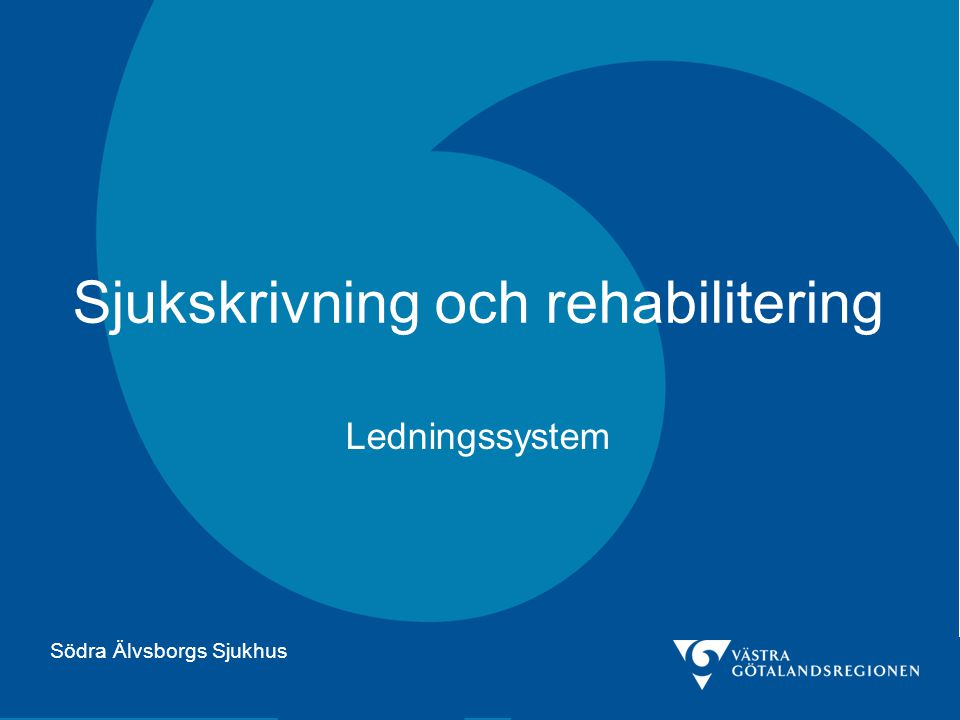 Sjukskrivning och rehabilitering