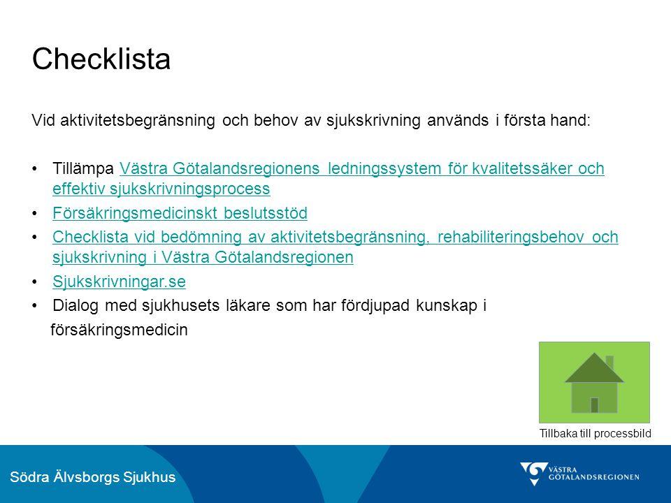 Checklista Vid aktivitetsbegränsning och behov av sjukskrivning används i första hand: