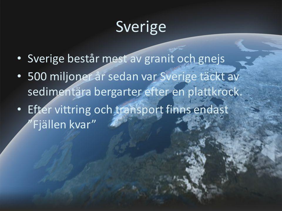Sverige Sverige består mest av granit och gnejs