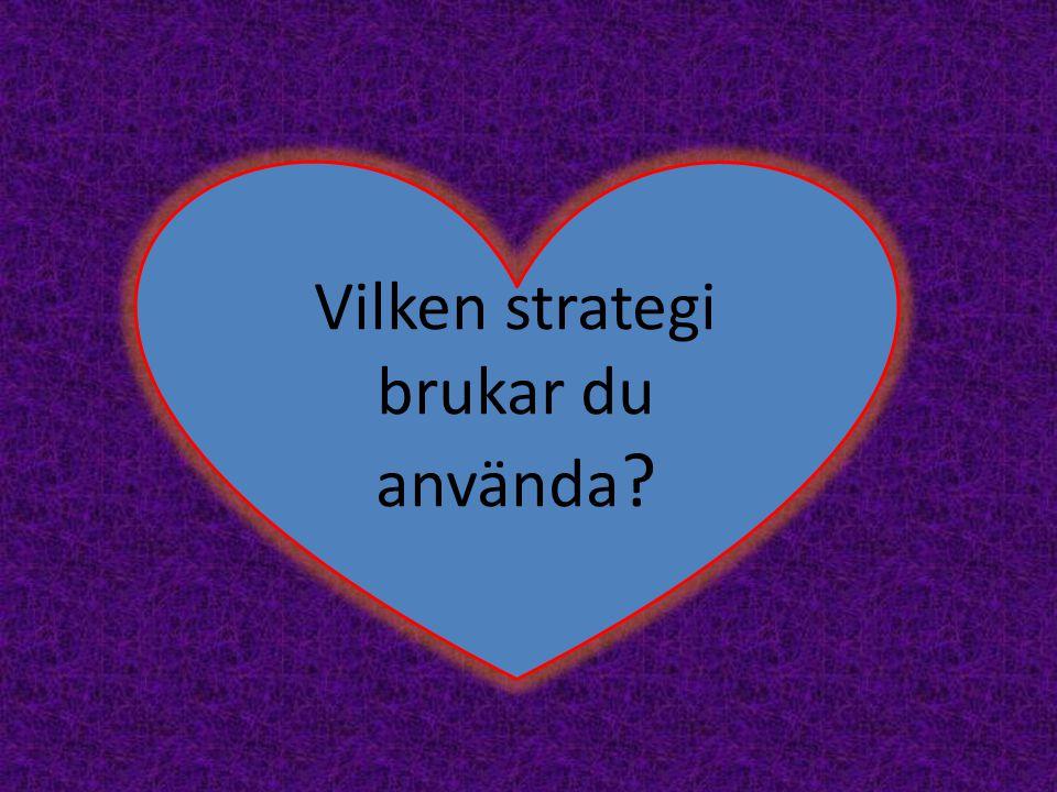 Vilken strategi brukar du använda