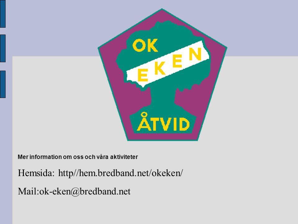 Hemsida: http//hem.bredband.net/okeken/ Mail:ok-eken@bredband.net