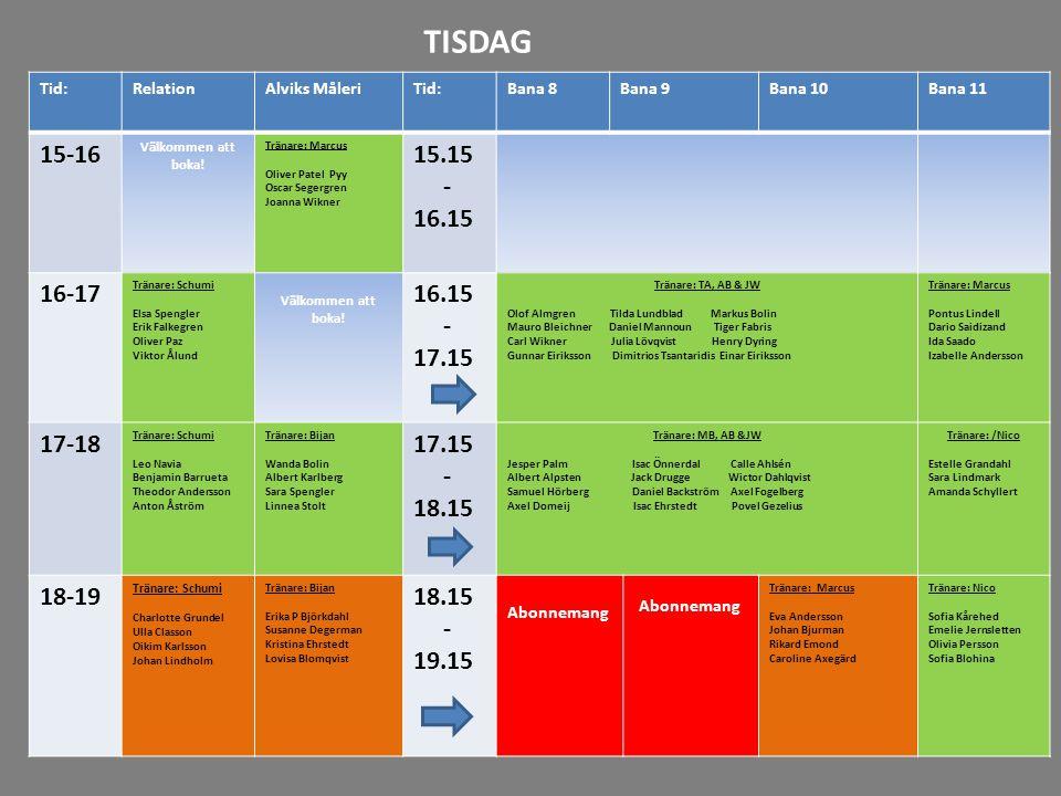 TISDAG Tid: Relation. Alviks Måleri. Bana 8. Bana 9. Bana 10. Bana 11. 15-16. Välkommen att boka!